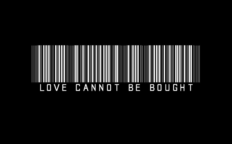 Love cannot be bought
